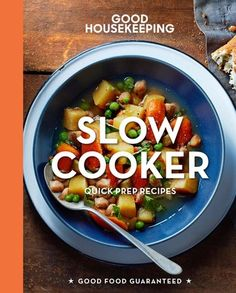 Good Housekeeping Slow Cooker: Quick-Prep Recipes