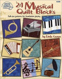24 Musical Quilt Blocks by Linda Causee American School of Needlework Paper Piecing Patterns, Quilt Block Patterns, Pattern Blocks, Quilt Blocks, American Patchwork And Quilting, American Quilt, Foundation Piecing, Book Quilt, Quilted Wall Hangings