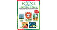 Teaching Science with Favorite Picture Books by Teri Ory | Each lesson includes easy-to-understand science information, science vocabulary, management tips, book connections, web sites, assessment ideas, and connections to the National Science Standards. For use with Grades 1-3.