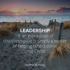 "Brother Owen: ""Leadership is an expression of discipleship—it is simply a matter of helping others come unto Christ."" #LDSconf #LDS #quotes"