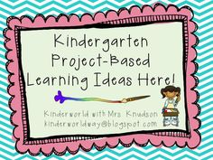 Mrs. Knudson, Kinders, and PBL Galore!