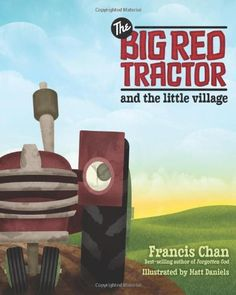 Bestseller Books Online The Big Red Tractor and the Little Village Francis Chan