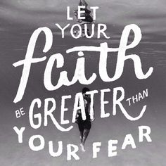 Let your faith be greater than your fear. Design by @kristenstansell.  Made with the @vrsly app. #vrsly #madewithvrsly @postthepeople #faith #conquers #fear #god #is #greater