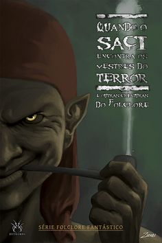 """Livro """"Quando o Saci encontra os mestres do terror e outras criaturas do folclore"""", organizado por Tânia Souza e Marcelo Amado. Arte de Zambi  http://pagina42.com.br/index.php/nosso-catalogo/alfabetica/lista-estronho/141-saci"""