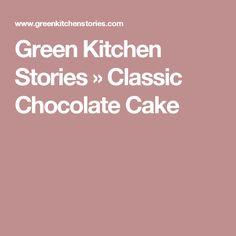 Green Kitchen Stories » Classic Chocolate Cake