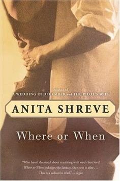 May    Where or When by Anita Shreve (1993)