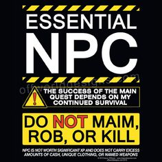 Essential NPC Funny Tshirt by Offworld Designs. Available in Men's and Women's styles and sizes, on black. Non-player character, Dungeons and Dragons, RPGs. Claudio Duarte, Tabletop Rpg, Shadowrun, Pen And Paper, Geek Culture, Funny Games, Dungeons And Dragons, Just In Case, Funny Tshirts
