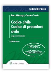 Codice Civile - Codice di procedura civile, a cura di P.Schlesinger, C.Consolo, Codici Minor IPSOA 2015