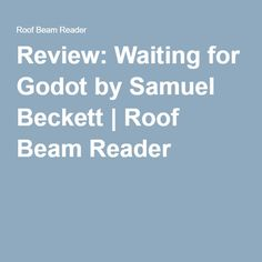 Review: Waiting for Godot by Samuel Beckett | Roof Beam Reader