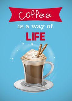 Coffee is a way of life Art Print