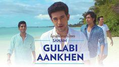 Gulabi Aankhen Lyrics - SANAM