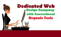 Dedicated #WebDesign #Company  with Conventional #OrganicTools