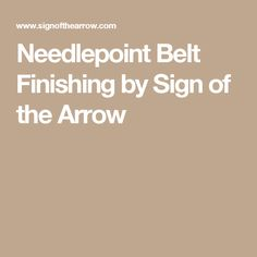 Needlepoint Belt Finishing by Sign of the Arrow