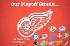 Detroit, an Original 6 Team, on a playoff streak longer than the life of several teams