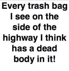 Admit it, the thought as crossed your mind too! Sad but true. I've been watching to many law and order shows : /