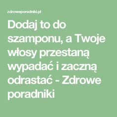 Dodaj to do szamponu, a Twoje włosy przestaną wypadać i zaczną odrastać - Zdrowe poradniki Healthy Tips, Healthy Hair, Medium Hair Styles, Curly Hair Styles, Beauty Habits, Homemade Cosmetics, Vicks Rub, How To Know, Hair Hacks