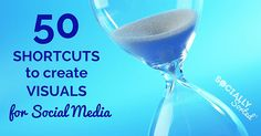 50 Shortcuts to Create Visual Content for Social Media: a great collection of tools, strategies and apps from @sociallysorted