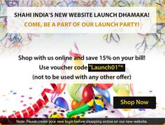 """Shahi India's New Website Launch Dhamaka!  Come, be a part of our launch party!  Shop online with us and save 15% on your bill, Use voucher code """"Launch01"""" at checkout.  START SHOPPING AND SAVING NOW: www.shahiindia.com.au  (Not to be used with any other offer, offer valid till 28th April 2014)  Please create your new login before shopping online on our new website."""