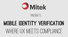 Mitek Presents: Mobile Identity Verification – Where UX Meets Compliance