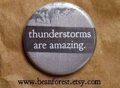 thunderstorms are amazing pinback button badge by beanforest