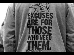 Welcome to the grind - Excuses are for those who need them