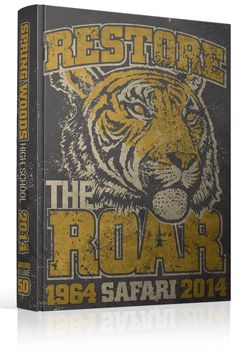 """Yearbook Cover - Spring Woods High School - """"Restore The Roar"""" Theme - Tiger, Lion, Wildcat, Bear, Mascot, Retro, Distressed, Athletic, Throwback, Yearbook Ideas, Yearbook Idea, Yearbook Cover Idea, Book Cover Idea, Yearbook Theme, Yearbook Theme Ideas"""