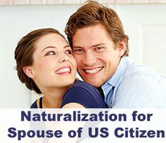 Eligibility Criteria of Naturalization for Spouse of US Citizen | Immigration & Visa Guides