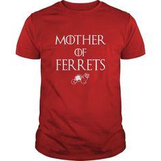 FERRET Mother of Ferrets Tshirt - Women / Men / Unisex - Ferret Lovers GOT Style #FerretFanatics #ferret #ferrets #ferretsofinstagram #ferrettshirt #got7 #gameofthrones #tshirtdesign