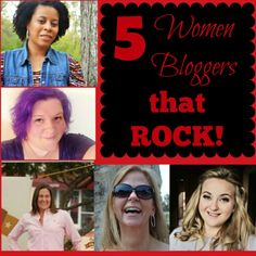5 Women Bloggers that Rock- These bloggers will not disappoint you. They are funny, creative, and oh so talented! Side Note..they all live in Texas (1 will very soon)