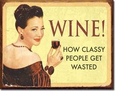 Wine For Classy People Vintage Sign Reproduction - It may be one of the…