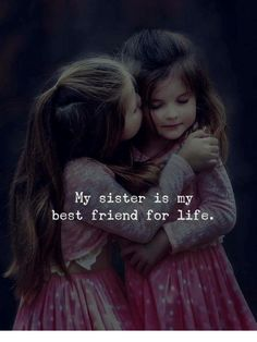 Pin by novelistic - girl on i love my family Sister Friend Quotes, My Best Friend Quotes, Little Sister Quotes, Sister Quotes Funny, Daughter Love Quotes, Brother Quotes, Sister Friends, Best Friends For Life, Sister Songs