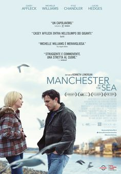 Manchester by the Sea USA: 2016 Genere: Drammatico Durata: 135' Regia: Kenneth Lonergan Con: Casey Affleck, Lucas Hedges, Kyle Chandler, Michelle Wi