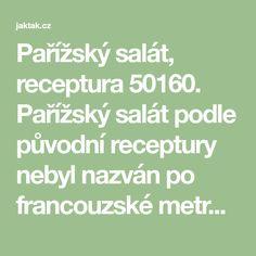 Pařížský salát, receptura 50160. Pařížský salát podle původní receptury nebyl nazván po francouzské metropoli. Označení pro