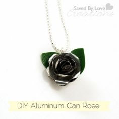 Make this simple rose pendant from an aluminum can at Saved By Love Creations.