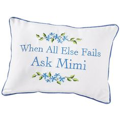Ask Mimi Pillow - Shop Potpourri Gift for affordable gifts for friends, family or yourself—unique apparel, decorative home accents, collectibles & jewelry. Home Goods Decor, Stylish Home Decor, Mimi Love, True Gift, Touching Herself, Beautiful Baby Girl, New Gadgets, New Today, Smile Because