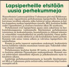 MLL:n Uudenmaan piiri kampanjoi löytääkseen lapsiperheille uusia perhekummeja. Juttu Kirkkonummen Sanomissa 4.9.2014. www.olettärkeä.fi