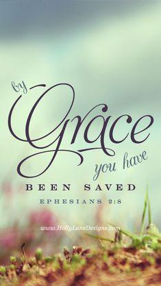 Ephesians 2:8.