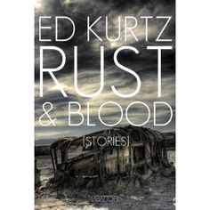 Rust & Blood: Stories (Kindle Edition)  http://www.picter.org/?p=B007C8EOS2