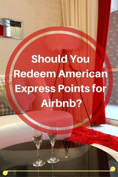 Should You Redeem American Express Points for Airbnb-