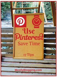 A guide to 17 ways #Pinterest helps bloggers save time. Click to find out what they are. MostlyBlogging.com