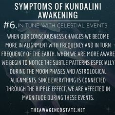 Symptoms of Kundalini Awakening In Tune with Celestial Events When our consciousness changes we become more in alignment with frequency and in turn frequency of the Earth. When we are more aware we begin to notice the subtle patterns especially. Spiritual Enlightenment, Spiritual Guidance, Spiritual Wisdom, Spiritual Growth, Spiritual Awakening, Spirituality Art, Spiritual Meaning, Ascension Symptoms, Kundalini Meditation