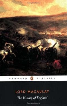 The History Of England by Thomas Babington Macaulay.