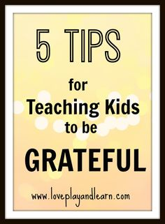 5 Tips to Help Your Child Learn Gratitude