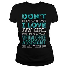 Don't Flirt With Me My Girl is a Crazy Virtual Office Assistant She will Murder YOU Job Title Shirts #gift #ideas #Popular #Everything #Videos #Shop #Animals #pets #Architecture #Art #Cars #motorcycles #Celebrities #DIY #crafts #Design #Education #Entertainment #Food #drink #Gardening #Geek #Hair #beauty #Health #fitness #History #Holidays #events #Home decor #Humor #Illustrations #posters #Kids #parenting #Men #Outdoors #Photography #Products #Quotes #Science #nature #Sports #Tattoos…