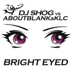 dj shog vs aboutblank & klc-bright eyed(edit)