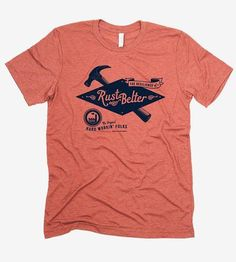 """Celebrating the Rust Belt that sprawls across the Midwest, Great Lakes and Northeastern states, this t-shirt speaks to the resilience of the folks who still live in the region. It reads, """"The resilience of a Rust Belter, the original hard workin' folks,"""" in vintage-style type, with illustrations of a hammer and tiny industrial factory."""