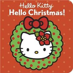 Hello Kitty, Hello Christmas! (Board book) http://www.amazon.com/dp/0810957523/?tag=mnnean-20 0810957523