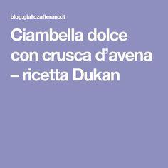 Ciambella dolce con crusca d'avena – ricetta Dukan