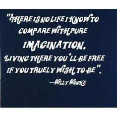Willy Wonka imagination quote