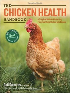 The #Chicken Health Handbook, 2nd Edition: A Complete Guide to Maximizing Flock Health and Dealing with Disease... #Books